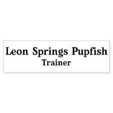 Leon Springs Pupfish trainer Bumper Bumper Sticker