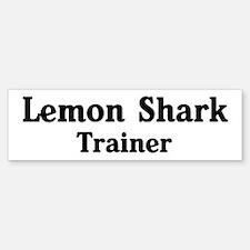 Lemon Shark trainer Bumper Bumper Bumper Sticker