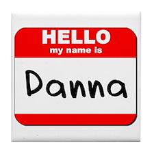 Hello my name is Danna Tile Coaster