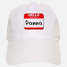 Hello my name is Danna Baseball Baseball Cap