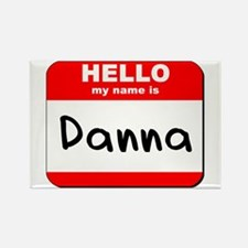 Hello my name is Danna Rectangle Magnet