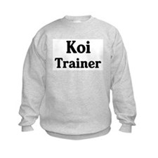 Koi trainer Sweatshirt