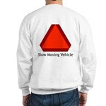 Slow Moving Vehicle Sign - Sweatshirt