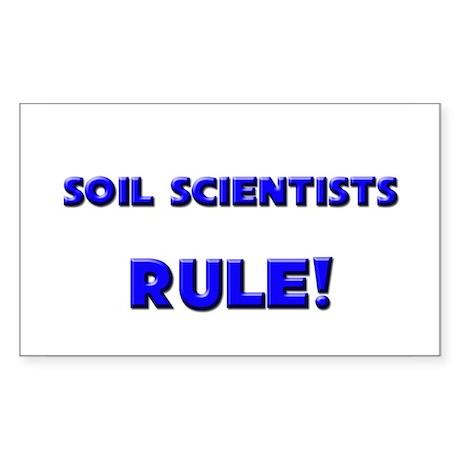 Soil Scientists Rule! Rectangle Sticker
