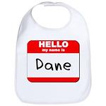 Hello my name is Dane Bib