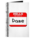 Hello my name is Dane Journal