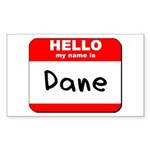 Hello my name is Dane Rectangle Sticker
