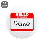 Hello my name is Dane 3.5