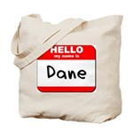 Hello my name is Dane Tote Bag