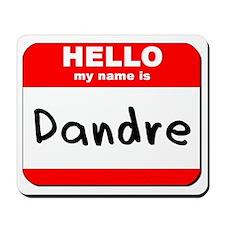 Hello my name is Dandre Mousepad
