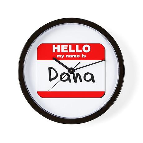 Hello my name is Dana Wall Clock