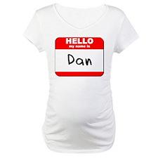 Hello my name is Dan Shirt