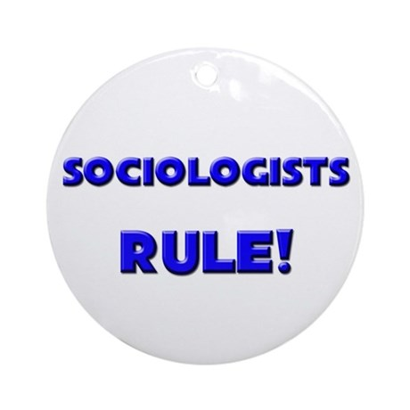 Sociologists Rule! Ornament (Round)