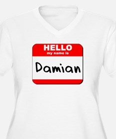 Hello my name is Damian T-Shirt