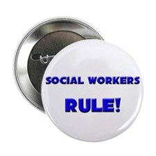 """Social Workers Rule! 2.25"""" Button"""