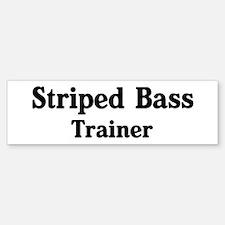 Striped Bass trainer Bumper Bumper Bumper Sticker