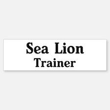 Sea Lion trainer Bumper Bumper Bumper Sticker
