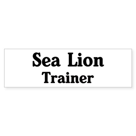 Sea Lion trainer Bumper Sticker