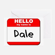 Hello my name is Dale Greeting Card