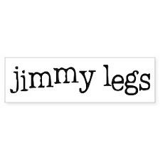 Jimmy Legs Bumper Bumper Sticker