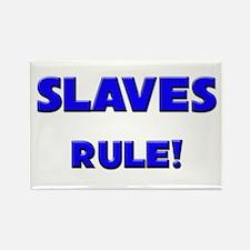 Slaves Rule! Rectangle Magnet