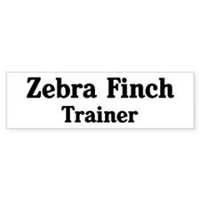 Zebra Finch trainer Bumper Bumper Sticker