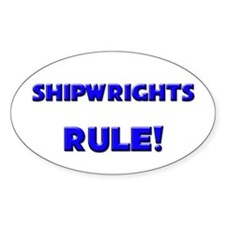 Shipwrights Rule! Oval Decal