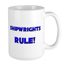 Shipwrights Rule! Mug