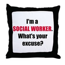 Social Work Excuse Throw Pillow