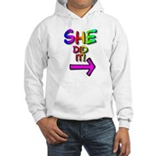 She did it! (right) Hoodie
