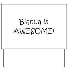 Bianca Yard Sign