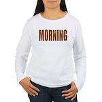 Rising and Shine Women's Long Sleeve T-Shirt