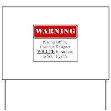 Pissing Off Costume Designer 001 Yard Sign