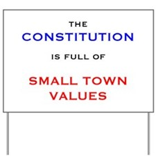 Constitution Values Yard Sign