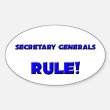 Secretary Generals Rule! Oval Decal