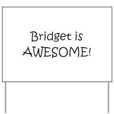 Bridget Yard Sign