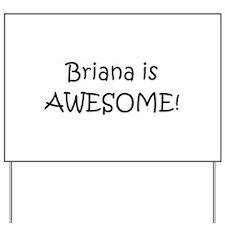 Cool Briana Yard Sign