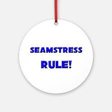 Seamstress Rule! Ornament (Round)