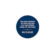 McCain is the Same Mini Button