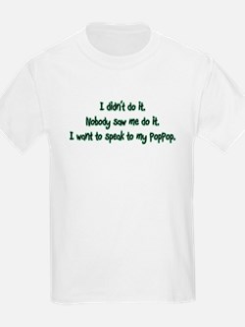 Want to Speak to PopPop T-Shirt