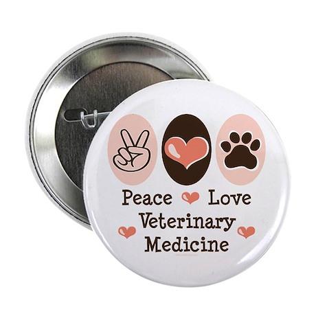 "Peace Love Veterinary Medicine 2.25"" Button"