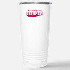 Did Someone Say Beerfest Travel Mug