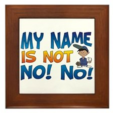 My Name is Not No! No! Framed Tile