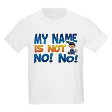 My Name is Not No! No! Kids T-Shirt