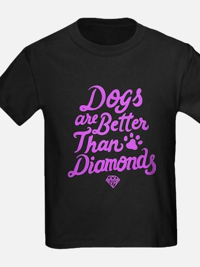 Dogs Are Better Than Diamond T Shirt T-Shirt