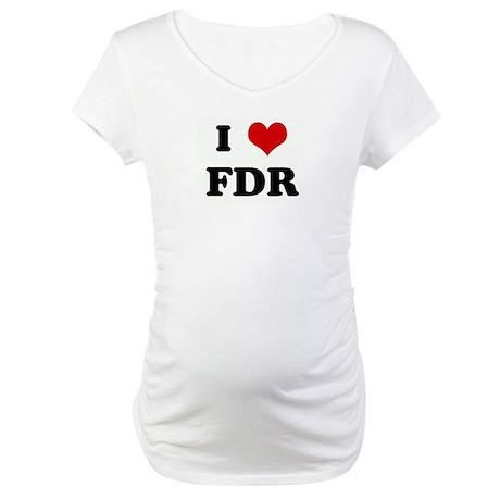 I Love FDR Maternity T-Shirt