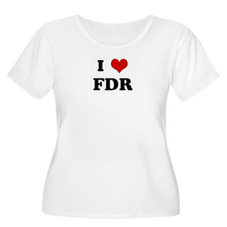 I Love FDR Women's Plus Size Scoop Neck T-Shirt