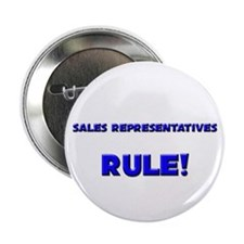 """Sales Representatives Rule! 2.25"""" Button (10 pack)"""