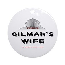 Proud Oilman's Wife Ornament (Round)