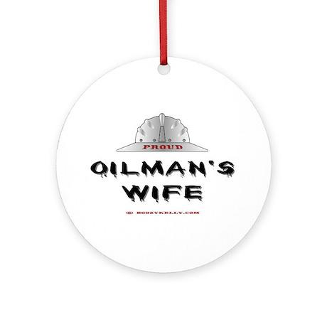 Proud Oilman's Wife Ornament (Round)